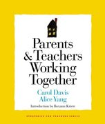 Parents and Teachers Working Together 1st Edition 9781892989154 1892989158