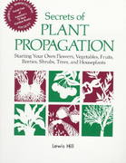 Secrets of Plant Propagation 1st Edition 9780882663708 0882663704