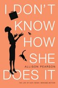 I Don't Know How She Does It 1st Edition 9780375414053 0375414053