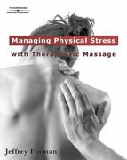 Managing Physical Stress with Therapeutic Massage 1st edition 9781418014896 1418014893