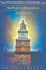 The Founding Fathers and the Place of Religion in America 1st Edition 9780691126029 069112602X