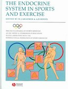 The Encyclopaedia of Sports Medicine: An IOC Medical Commission Publication, The Endocrine System in Sports and Exercise 1st edition 9781405130172 1405130172