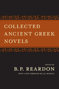 Collected Ancient Greek Novels 2nd Edition 9780520256552 0520256557