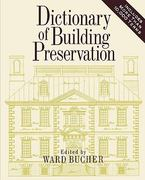 Dictionary of Building Preservation 1st edition 9780471144137 0471144134
