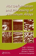 Hot Deformation and Processing of Aluminum Alloys 1st edition 9781574446784 1574446789