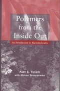 Polymers From the Inside Out 1st edition 9780471381389 0471381381