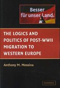 Logics and Politics of Post-WWII Migration to Western Europe 1st edition 9780521528863 0521528860
