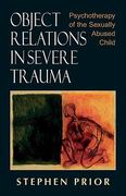 Object Relations in Severe Trauma 1st Edition 9780765700186 0765700182