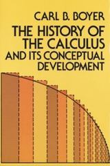 The History of the Calculus and Its Conceptual Development 1st Edition 9780486605098 0486605094