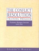The Conflict Resolution Training Program, Set includes Leader's Manual and Participant's Workbook 1st edition 9780787960780 0787960780