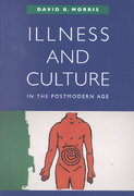 Illness and Culture in the Postmodern Age 1st Edition 9780520226890 0520226895