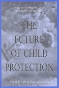 The Future of Child Protection 0 9780674007239 0674007239