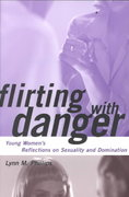 Flirting with Danger 1st Edition 9780814766583 0814766587