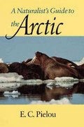 A Naturalist's Guide to the Arctic 2nd Edition 9780226668147 0226668142