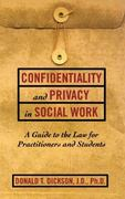Confidentiality and Privacy in Social Work 0 9780684826578 0684826577