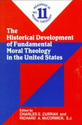 The Historical Development of Fundamental Moral Theology in the United States 0 9780809138791 0809138794