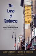 The Loss of Sadness 1st edition 9780195313048 0195313046
