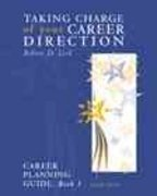 Taking Charge of Your Career Direction 4th edition 9780534356170 0534356176
