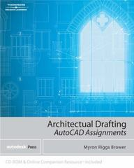 Architectural Drafting Assignments Using AutoCAD 1st Edition 9781401890315 1401890318