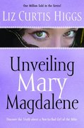 Unveiling Mary Magdalene 0 9781400070213 140007021X
