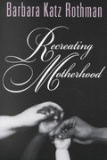 Recreating Motherhood 2nd Edition 9780813528748 0813528747