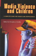 Media Violence and Children 1st Edition 9780275979560 0275979563