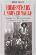 Homesteads Ungovernable 1st Edition 9780292712287 0292712286