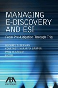 Managing E-Discovery and ESI 1st Edition 9781616329730 1616329734