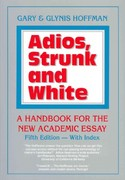 academic adios edition essay handbook new second strunk white Adios, strunk & white: a handbook for the new academic essay by gary hoffman, ma - find this book online from $099 get new, rare & used books at our marketplace.
