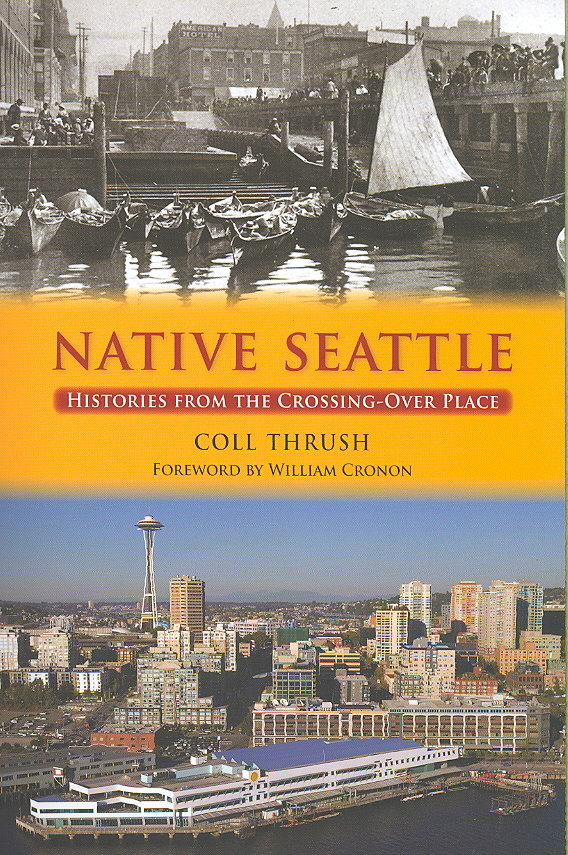 Native Seattle 1st Edition 9780295988122 0295988126