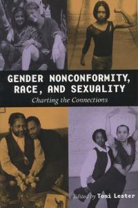 Gender Nonconformity, Race, and Sexuality 0 9780299181444 0299181448