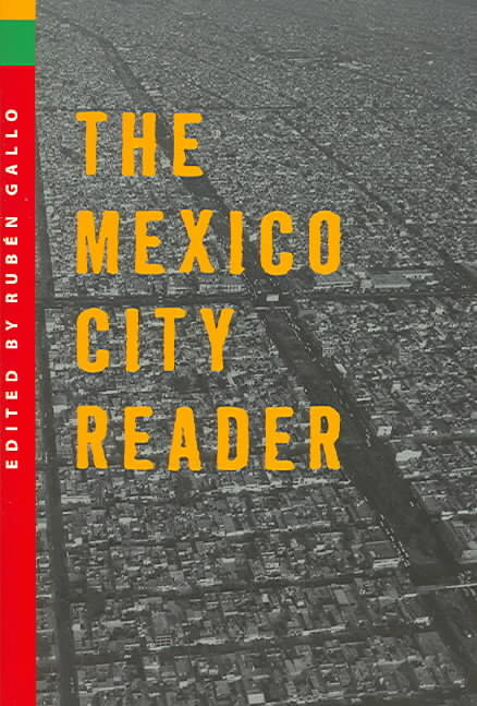 The Mexico City Reader 1st edition 9780299197148 029919714X