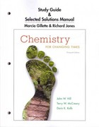 Study Guide and Selected Solutions Manual for Chemistry for Changing Times 13th Edition 9780321767813 0321767810
