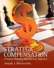 Strategic Compensation 7th Edition 9780132620758 0132620758