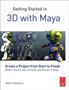 Getting Started in 3D with Maya 1st Edition 9780240820422 0240820428