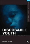 Disposable Youth: Racialized Memories, and the Culture of Cruelty 1st Edition 9780415508131 0415508134