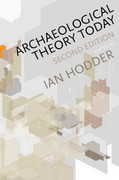 Archaeological Theory Today 2nd Edition 9780745653075 0745653073