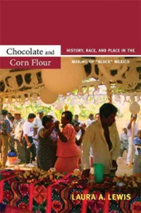 Chocolate and Corn Flour 1st Edition 9780822351320 0822351323