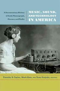 Music, Sound, and Technology in America 1st Edition 9780822349464 0822349469
