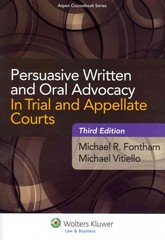 Persuasive Written and Oral Advocacy 3rd Edition 9781454811138 1454811137