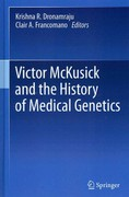 Victor McKusick and the History of Medical Genetics 1st edition 9781461416760 1461416760