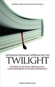 Interdisciplinary Approaches to Twilight 0 9789185509638 9185509639