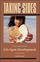 Taking Sides: Clashing Views in Life-Span Development 4th Edition 9780078050299 0078050294
