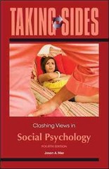 Taking Sides: Clashing Views in Social Psychology 4th Edition 9780078050367 0078050367