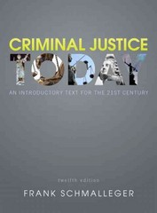 Criminal Justice Today 12th Edition 9780132739818 013273981X