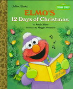 Elmo's 12 Days of Christmas 1st edition 9780307160959 0307160955
