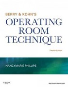 Berry & Kohn's Operating Room Technique 12th Edition 9780323073585 0323073581