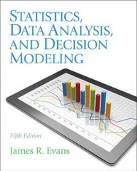 Statistics, Data Analysis, and Decision Modeling 5th Edition 9780133071405 0133071405
