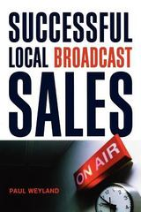 Successful Local Broadcast Sales 1st Edition 9780814431627 0814431623