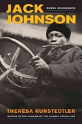Jack Johnson, Rebel Sojourner 1st Edition 9780520271609 0520271602